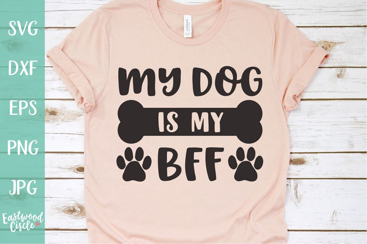 My Dog Is My BFF - Dog SVG File for Crafters example image 1