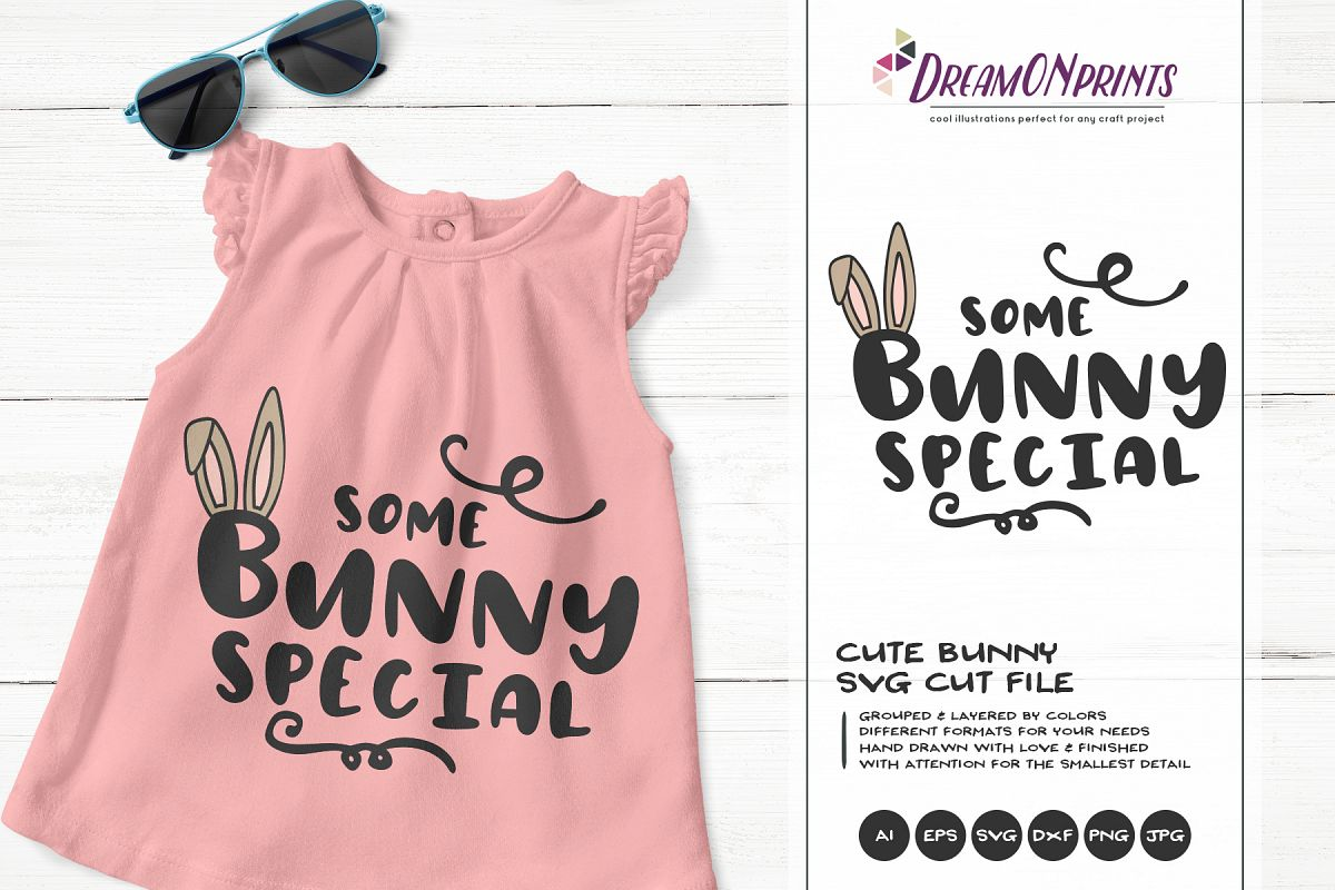 Some Bunny Special SVG - Bunny SVG Cut Files example image 1