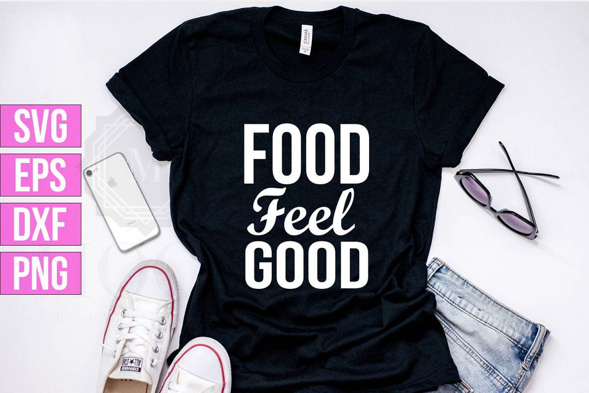 Food Feel Good SVG/PNG/DXF/EPS file example image 1