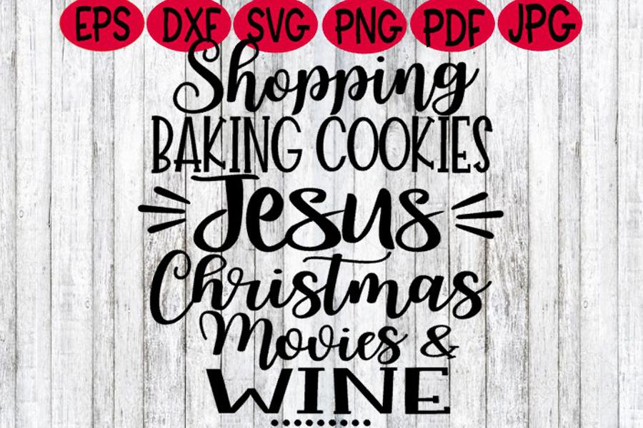 Christmas Shopping Baking Cookies Jesus Movies Wine SVG example image 1