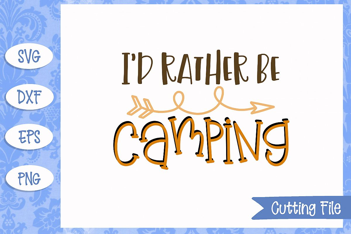 I'd rather be camping SVG File example image 1