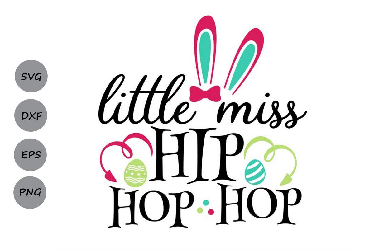 Little Miss Hip Hop Svg, Easter Svg, Easter Bunny Svg. example image 1