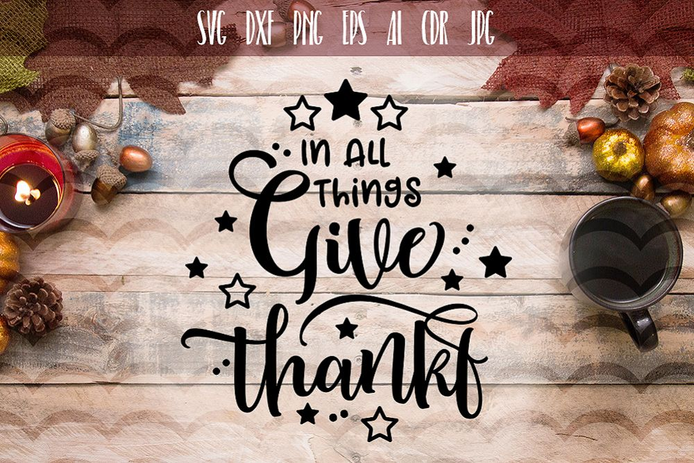 In All Things Give Thanks SVG example image 1