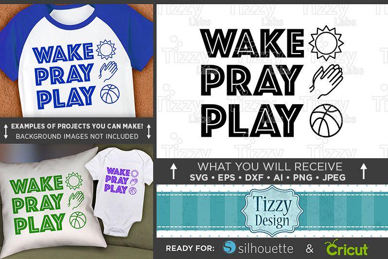 Wake Pray Play SVG - Kids Religious Shirt Design SVG - 1091 example image 1