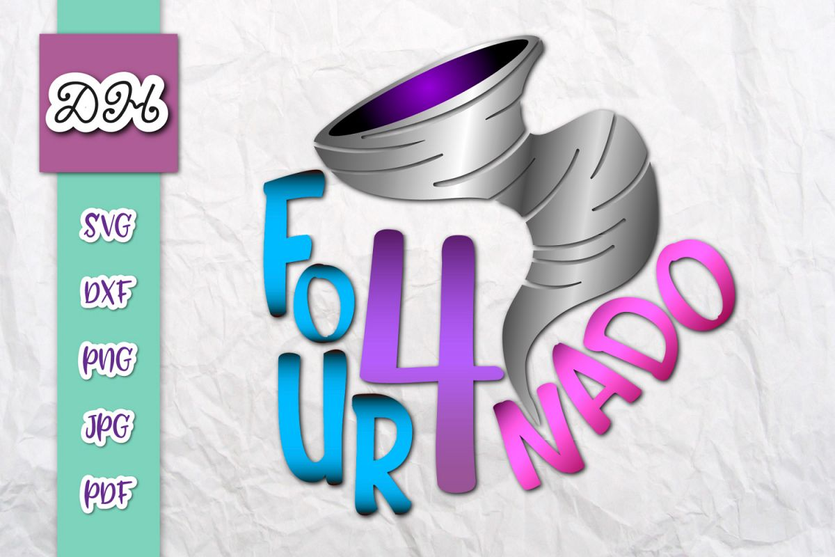 Fournado 4th Birthday Outfit Sign Print & Cut File PNG SVG example image 1
