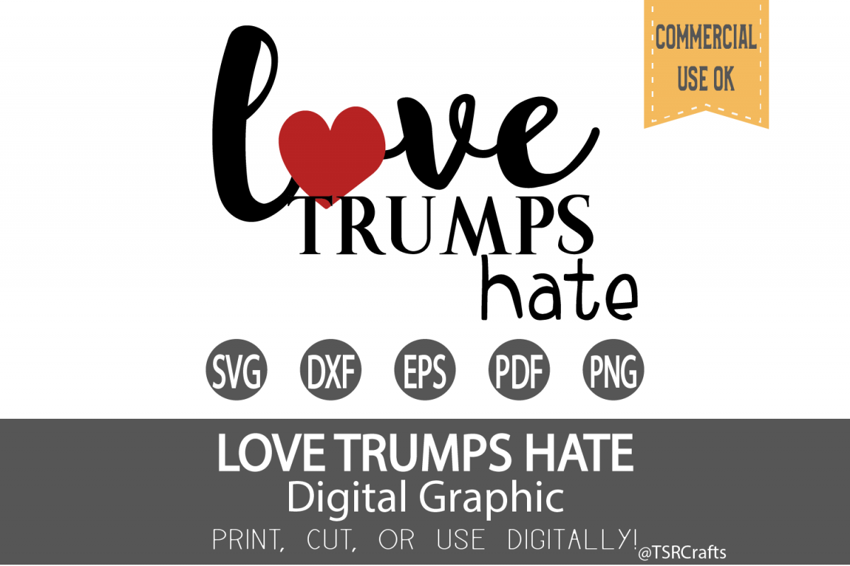 Love Trumps Hate svg cut file example image 1