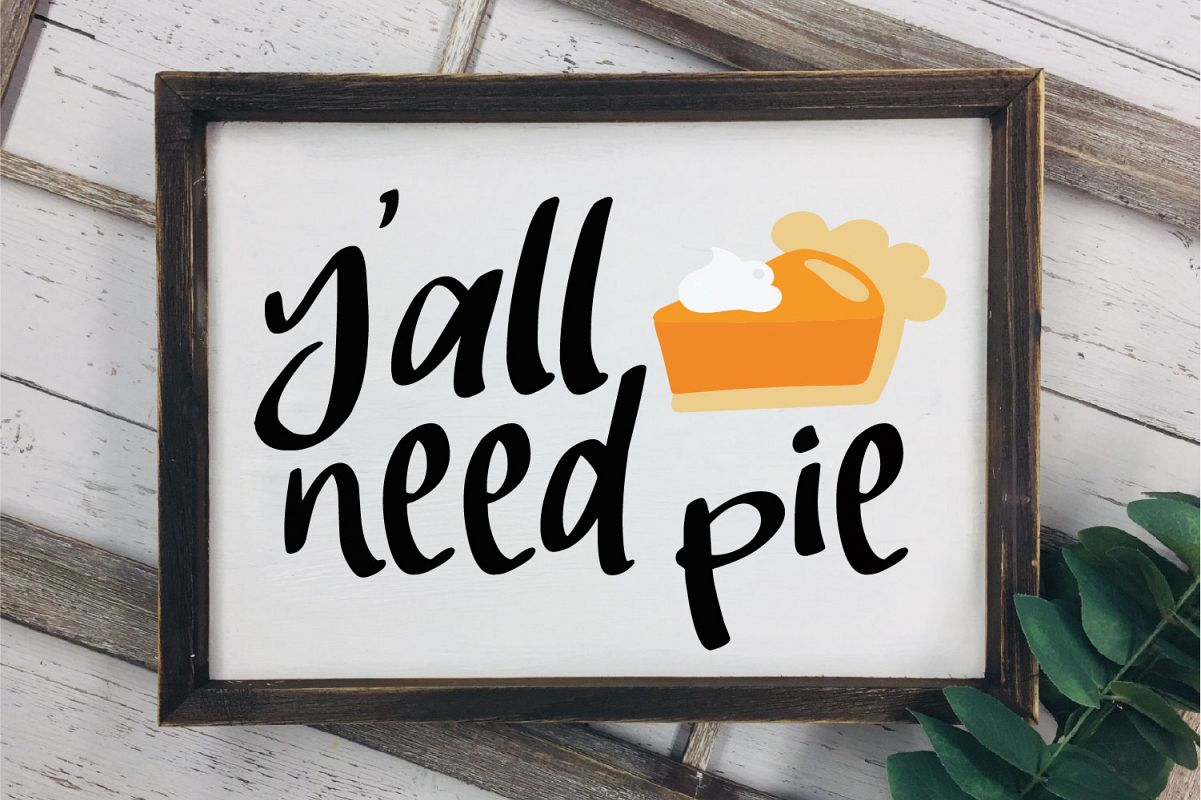 Y'all Need Pie SVG, Thanksgiving Sublimation, PNG Fall EPS example image 1