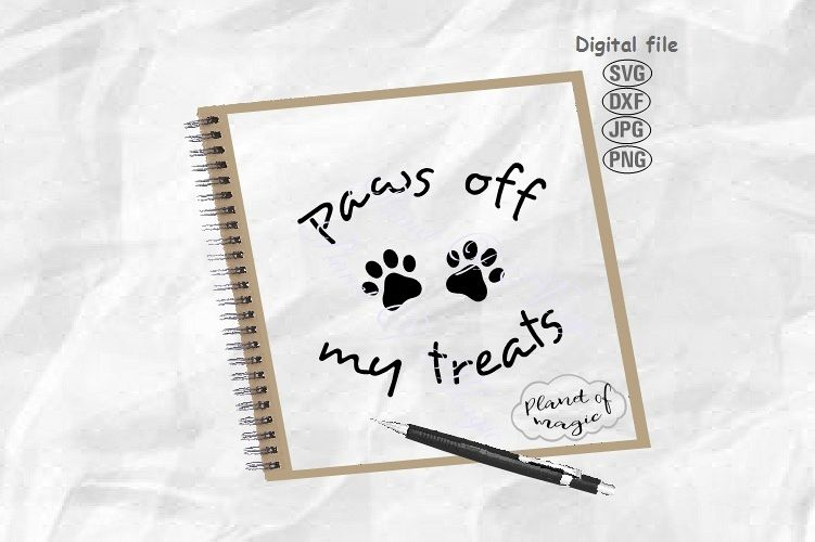 Paws Off My Treats Svg, Dog Svg, Paw Svg, Funny Quote Svg example image 1