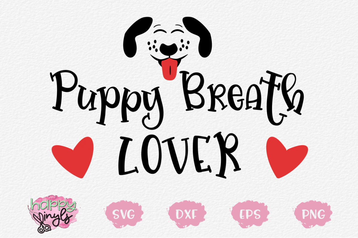 Puppy Breath Lover - A Dog Lover SVG example image 1