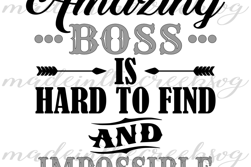 Boss Quotes Cool A Truly Amazing Boss Quotes Work Place Office Cut File SVG PNG