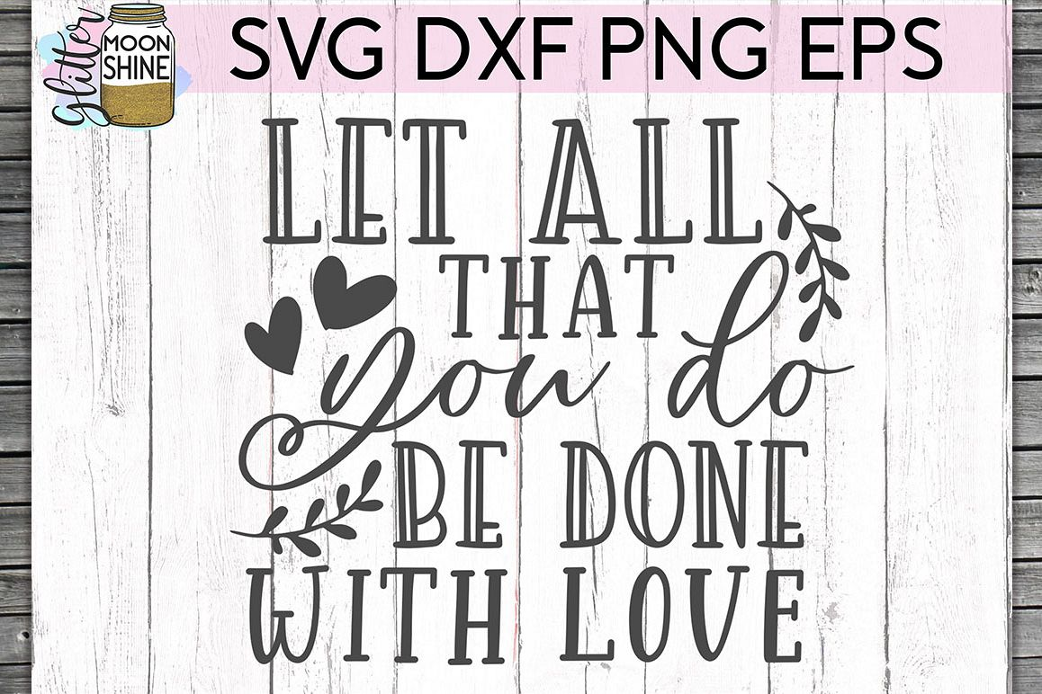 Let All That You Do SVG DXF PNG EPS Cutting Files example image 1