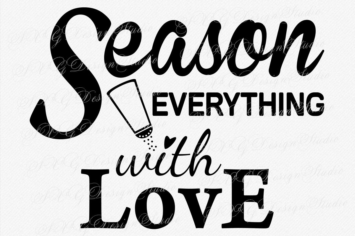 Season everything with love svg vector file romantic quotes wedding quote love svg kitchen