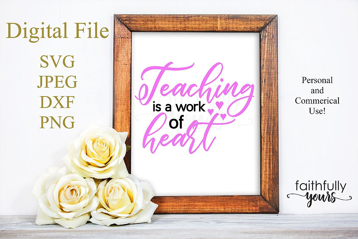 Teaching is a work of heart svg digital cut file school example image 1