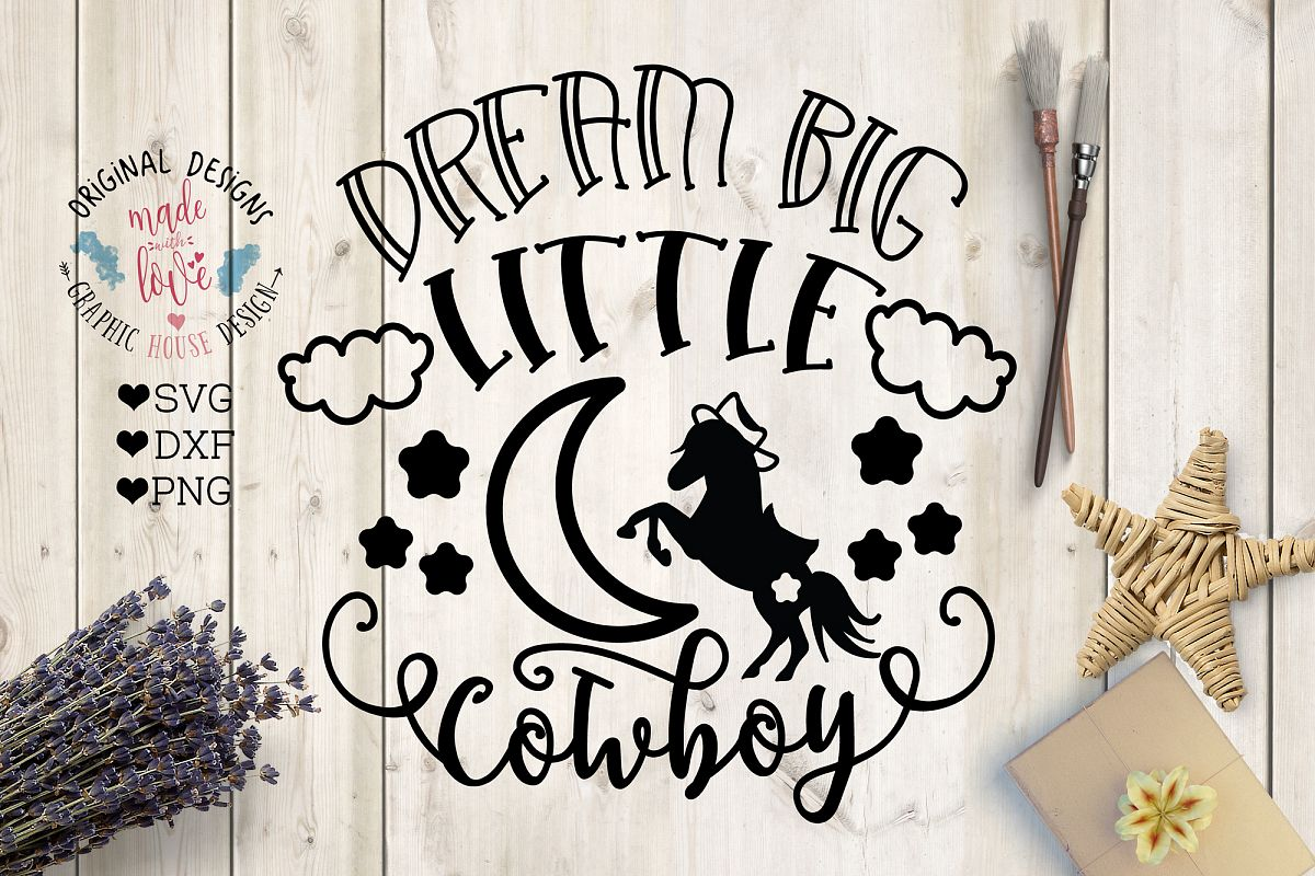 Dream Big Little Cowboy - Nursery Baby Boy Cut File example image 1