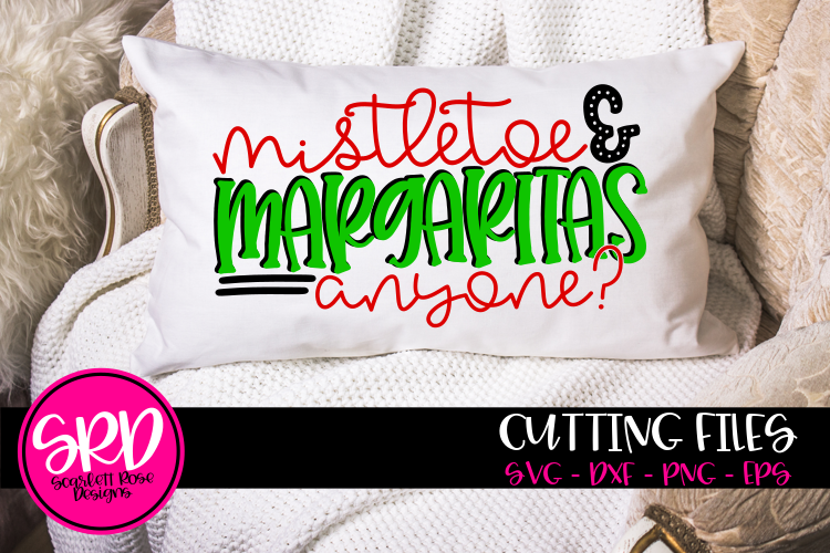 Mistletoe & Margaritas anyone SVG example image 1