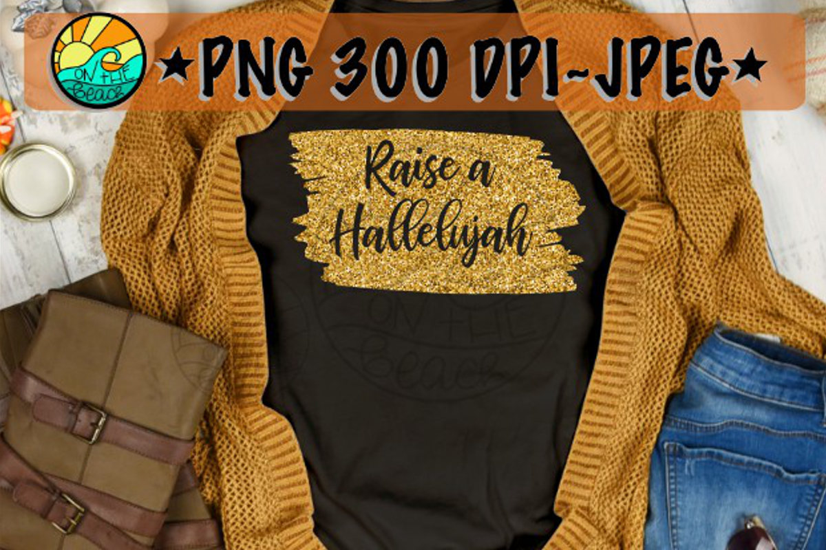 Raise A Hallelujah - PNG for Sublimation example image 1