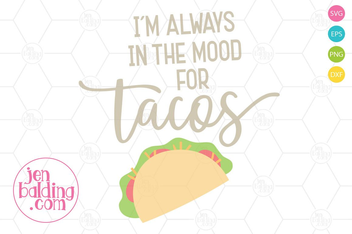 I'm in the Mood For Tacos SVG example image 1