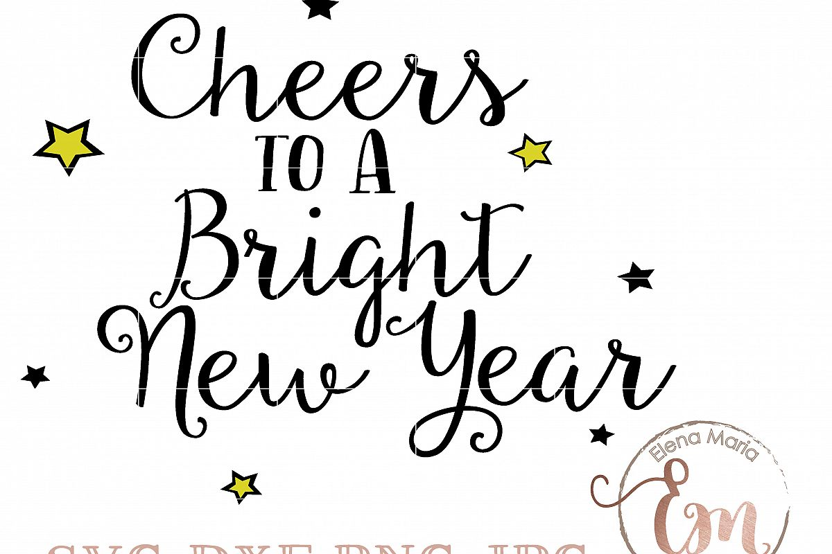 Cheers To A Bright New Year SVG, Instant Download, Cricut or ...