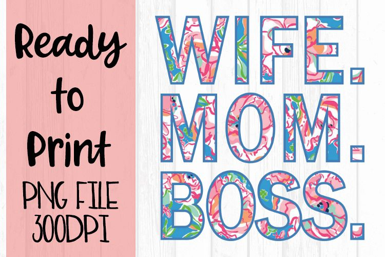 Wife. Mom. Boss. Ready to Print example image 1