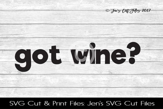 Got Wine SVG Cut File example image 1