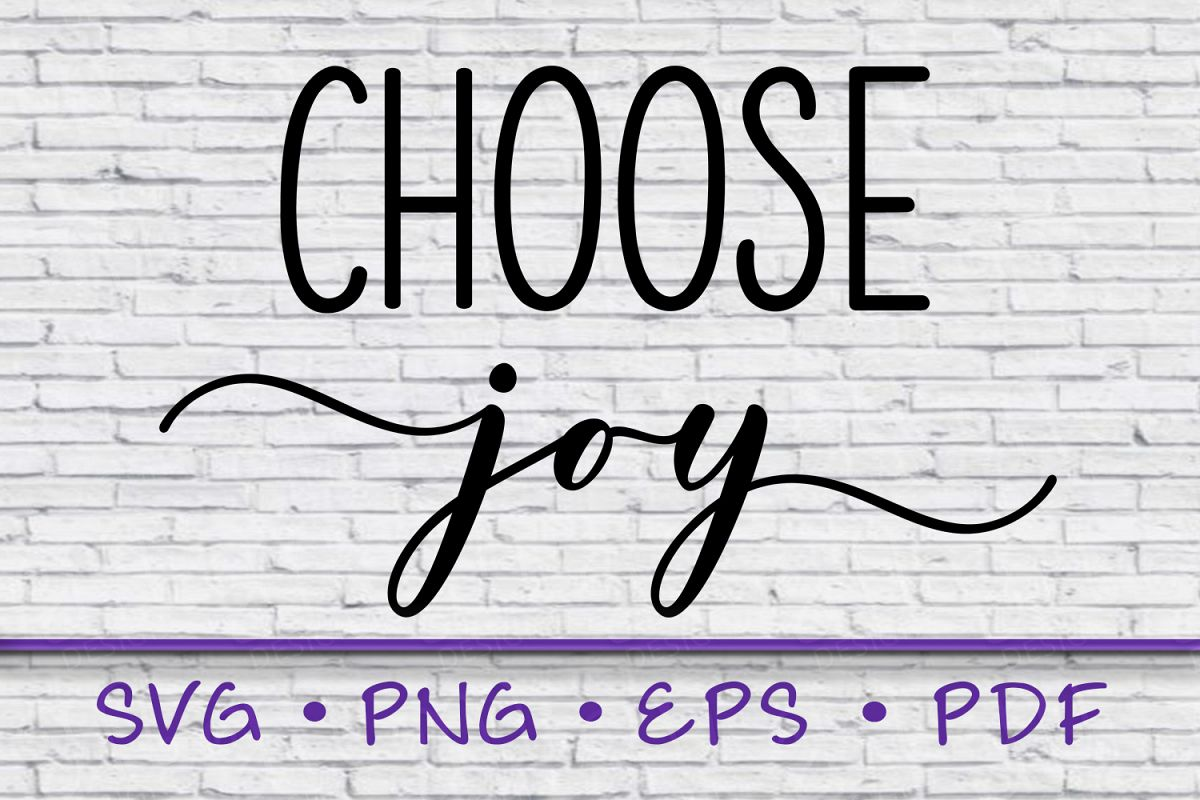 choose joy svg, sayings svg, png, instant download, inspire example image 1