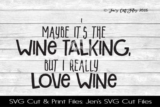 Maybe Its The Wine Talking SVG Cut File example image