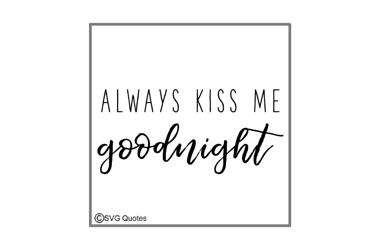 Always Kiss Me Goodnight SVG EPS DXF cut files example image 1