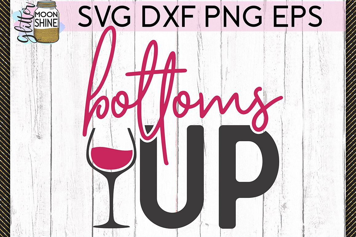 Bottoms Up Wine SVG DXF PNG EPS Cutting Files example image 1