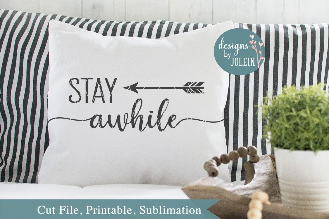 Stay Awhile SVG, png, eps, sublimation, dxf, jpeg example image 1