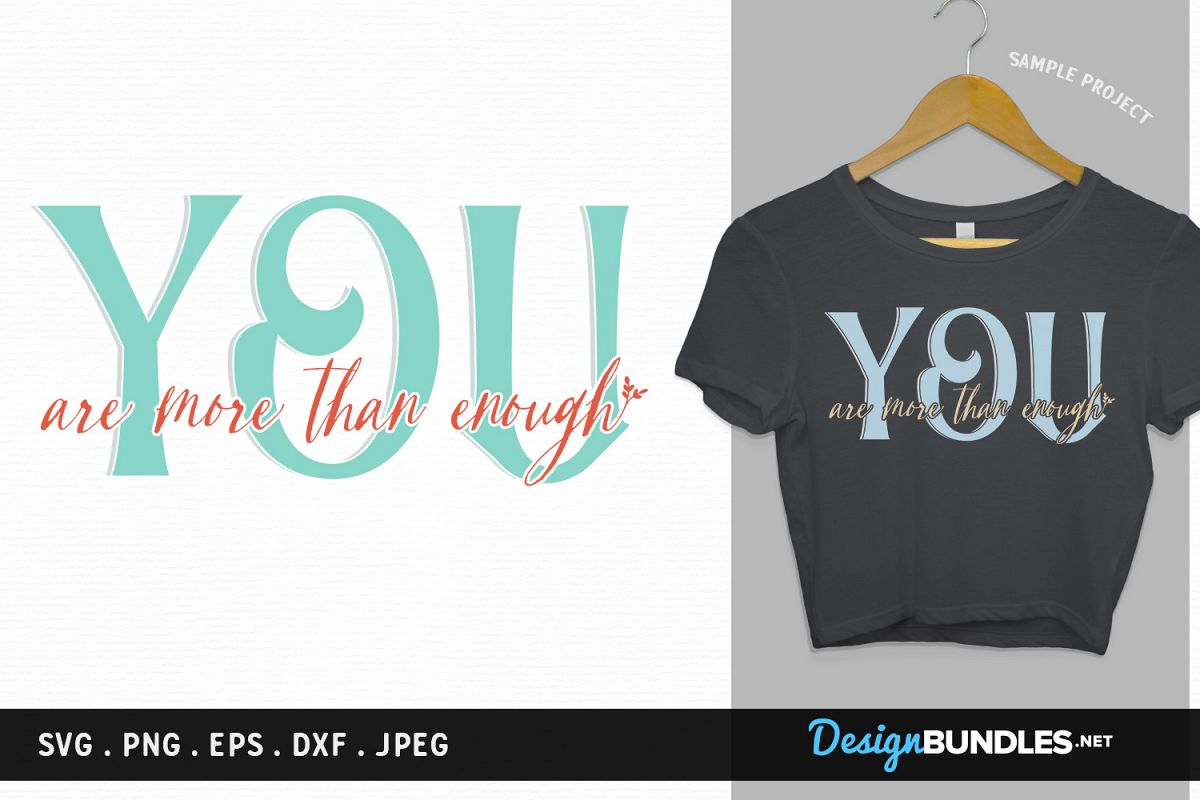 You are more than enough - svg, printable example image 1