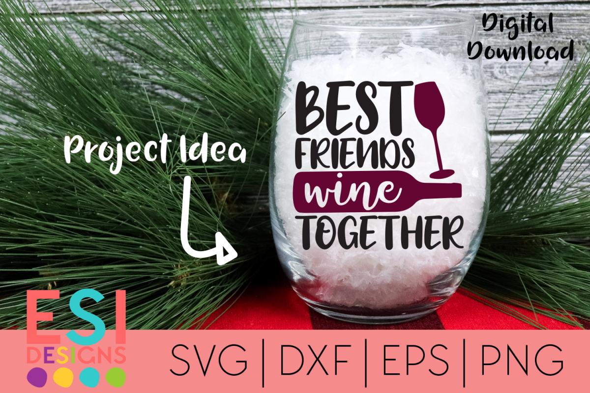 Wine SVG| Best Friends Wine Together SVG DXF EPS PNG example image 1