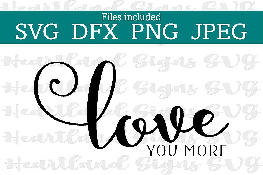 Love You More SVG example image 1