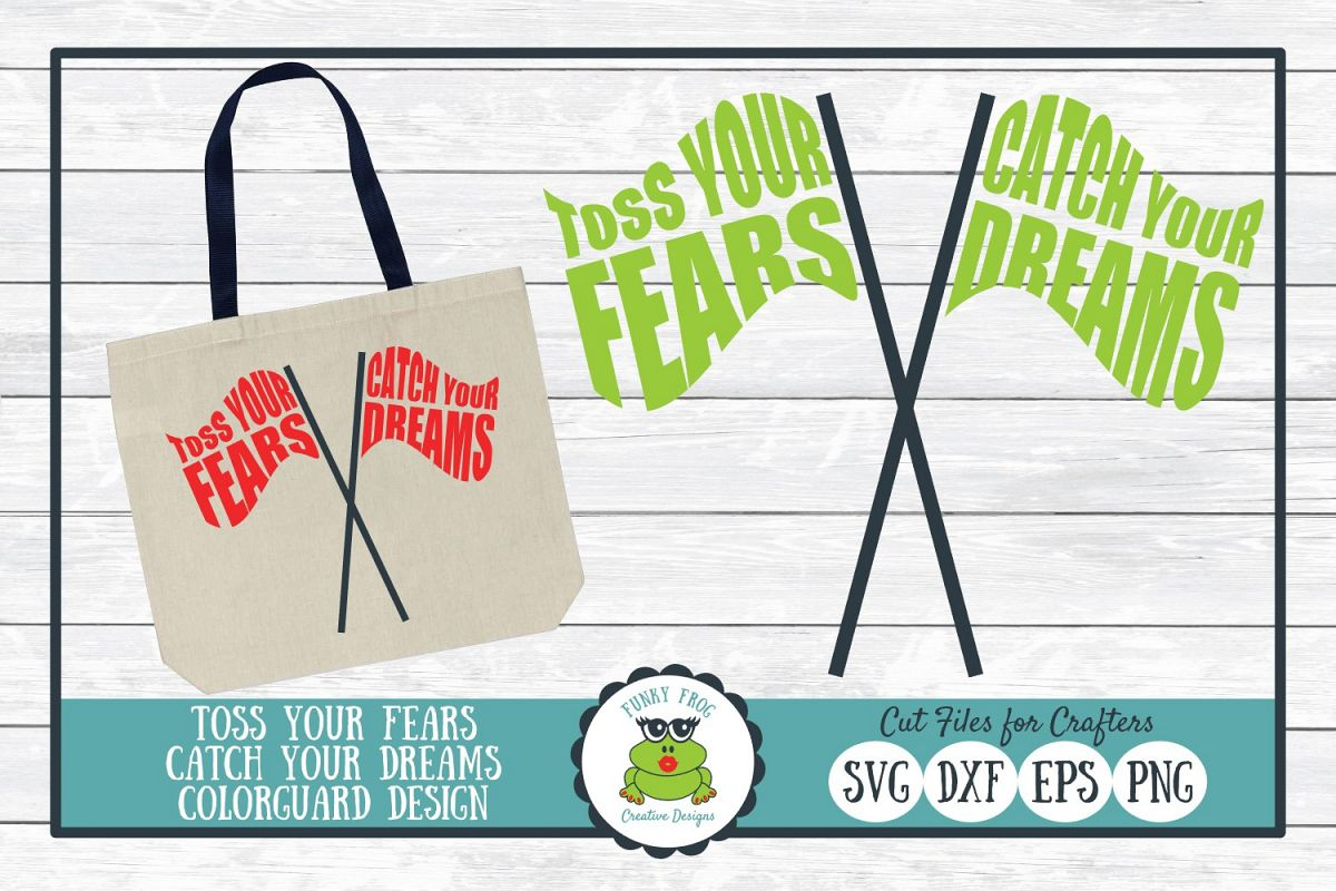 Toss Your Fears Catch Your Dreams, Color Guard SVG Cut File example image 1