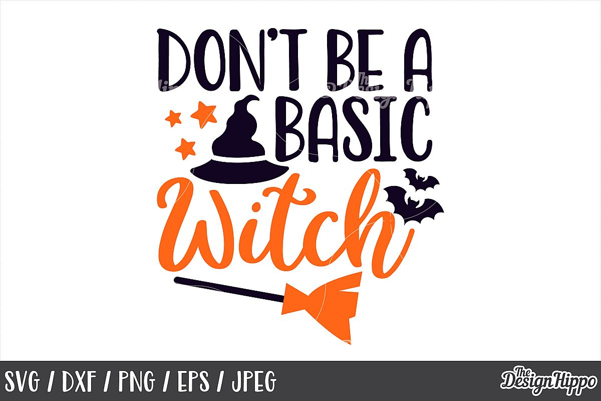 Don't be a basic witch, SVG, Basic witch, Halloween SVG, PNG example image 1