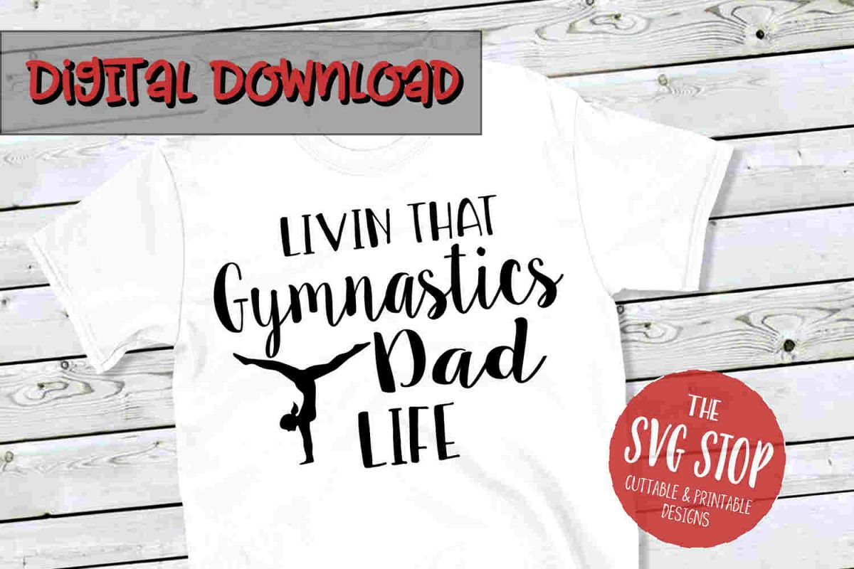 Gymnastics Dad Life -SVG, PNG, DXF example image 1