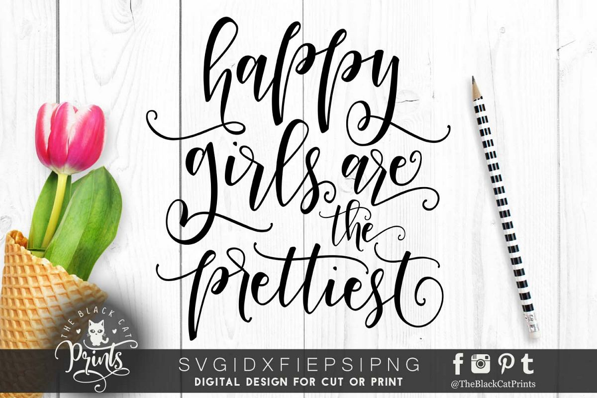 Happy girls are the Prettiest SVG DXF PNG EPS example image 1