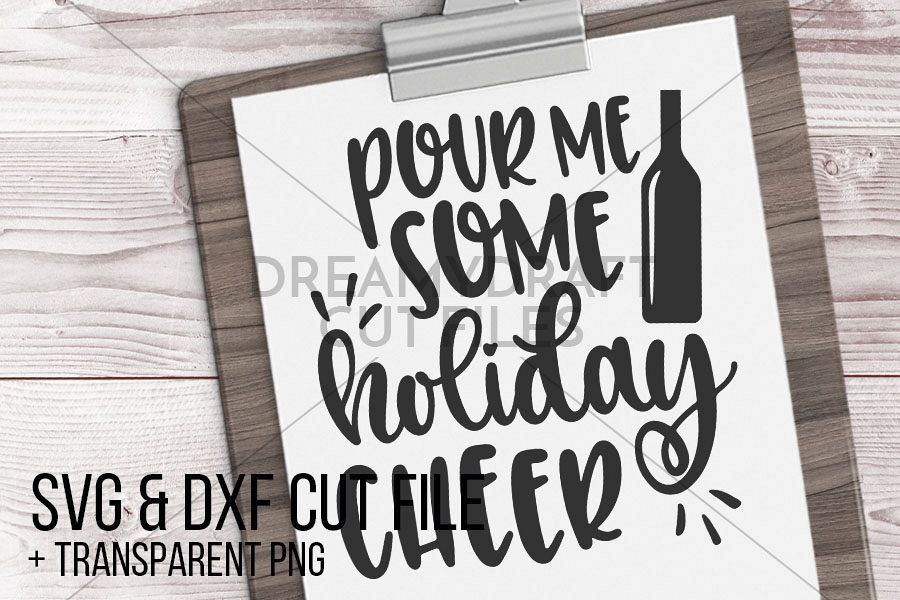 Pour me some holiday cheer SVG & DXF cut file printable example image 1