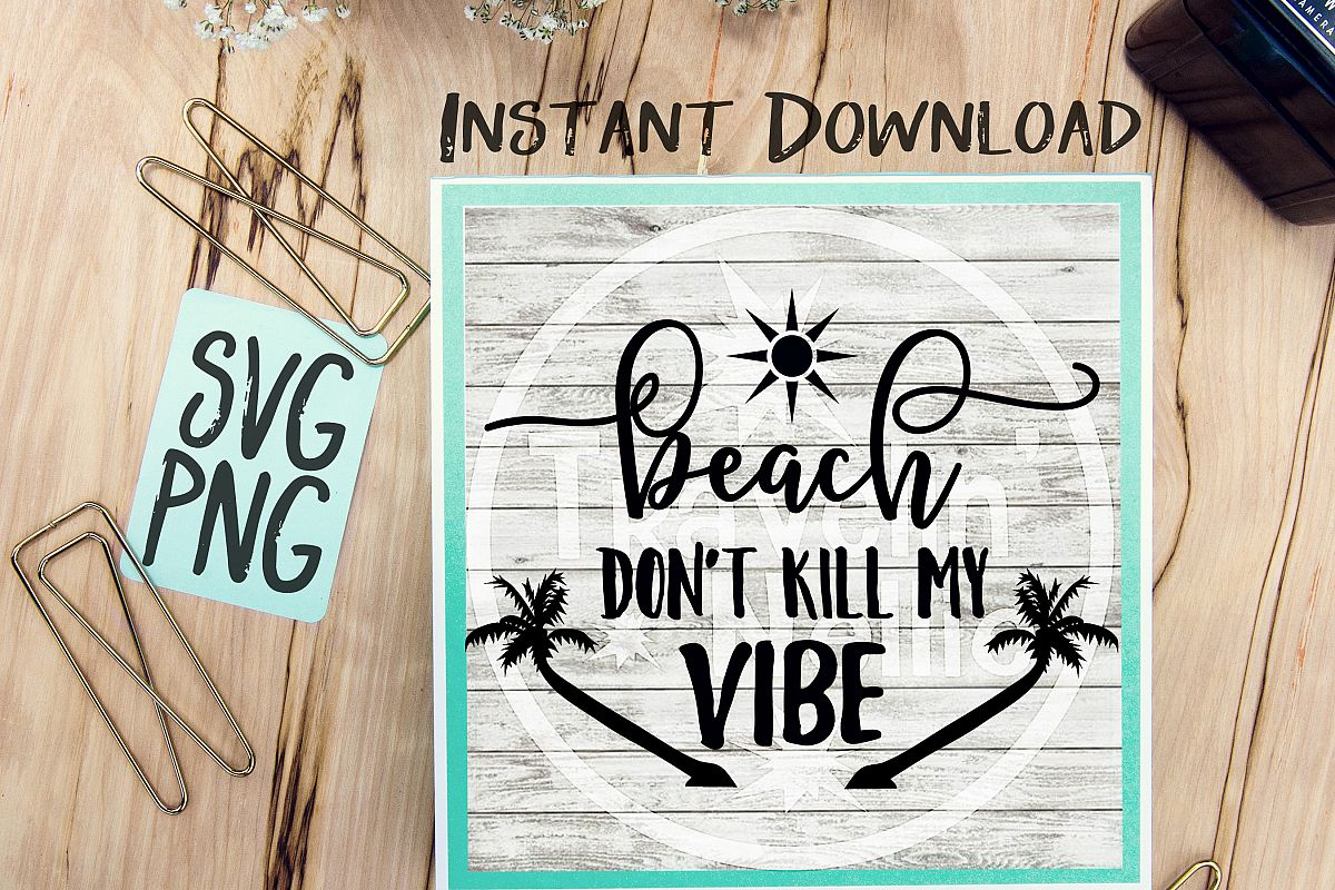Beach Don't Kill My Vibe SVG Beach Quote Summer Time example image 1