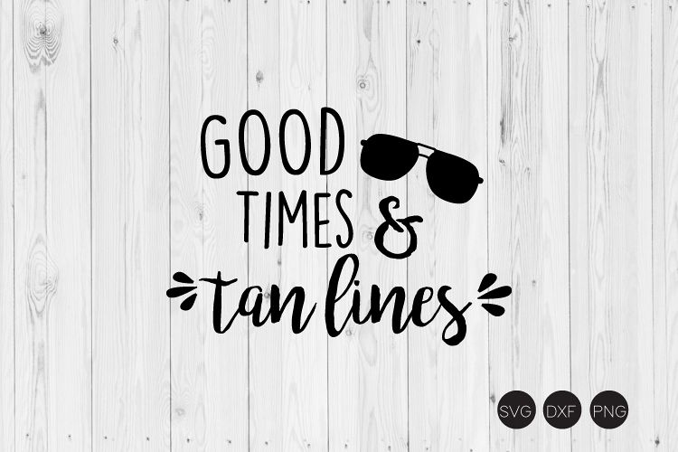 Good Times & Tan Lines SVG example image 1
