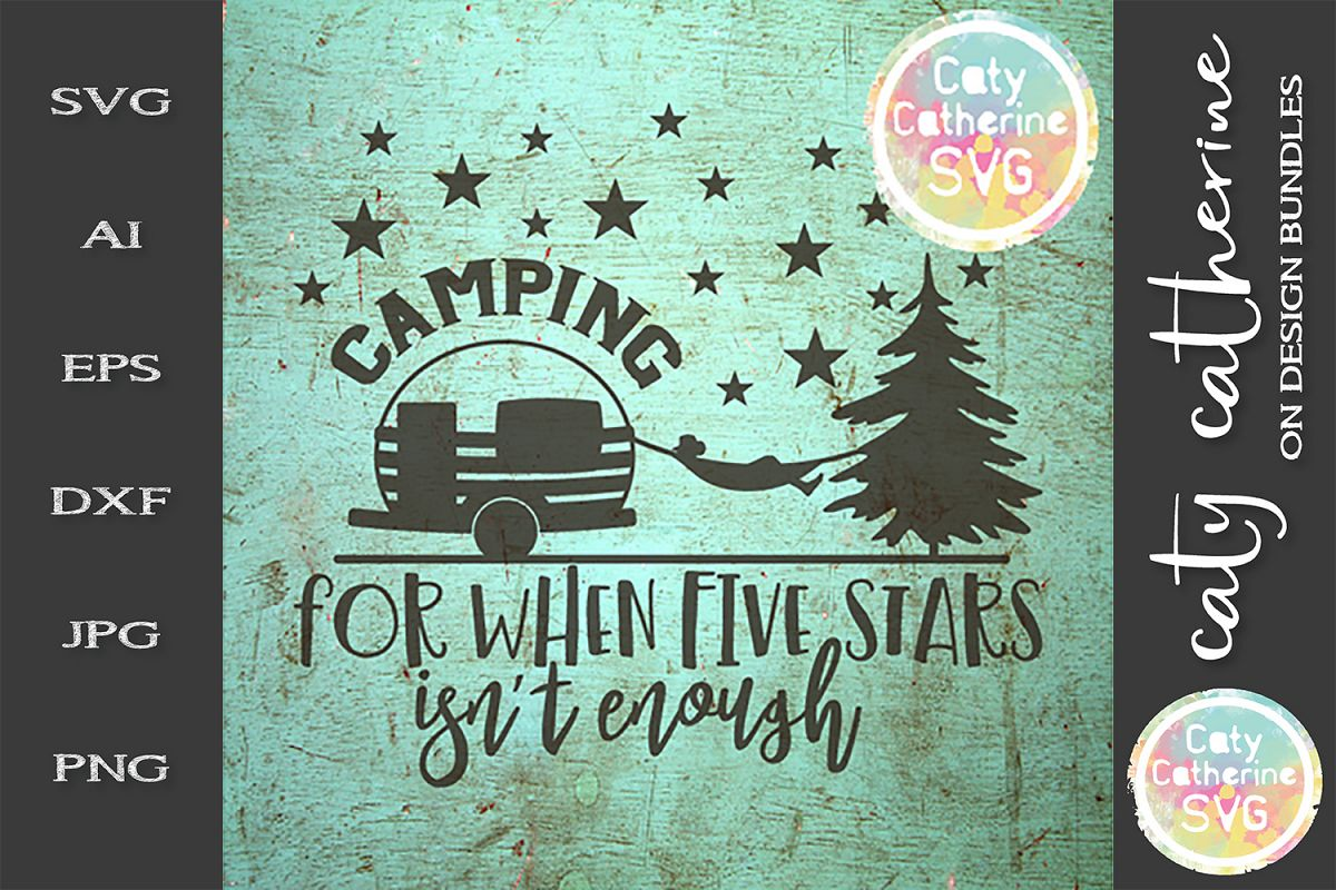 Camping For When Five Stars Isn't Enough SVG Cut File example image 1