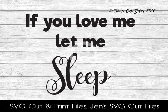 If You Love Me Let Me Sleep SVG Cut File example image 1