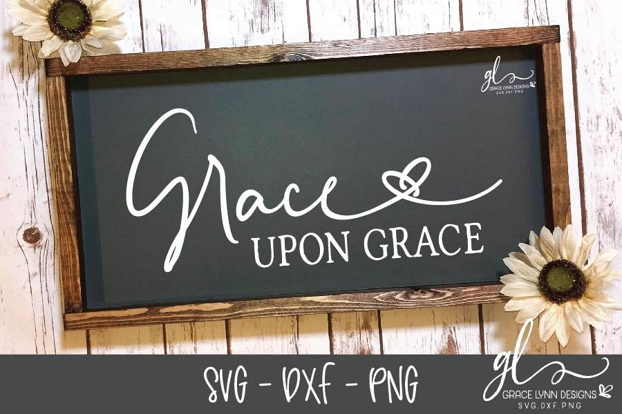 Grace Upon Grace - SVG Cut File - SVG, DXF & PNG example image 1