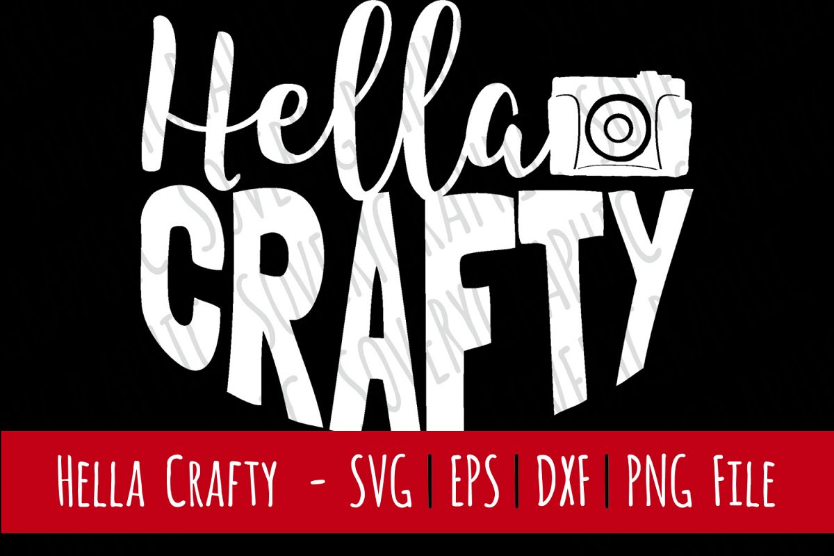 Hella Crafty   Cutting File & Printable   SVG   PNG   Camera example image 1