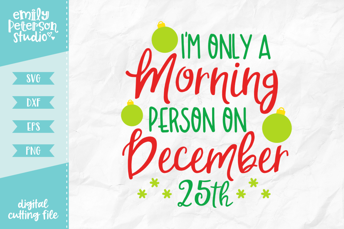 I'm Only A Morning Person On December 25th SVG DXF EPS PNG example image 1