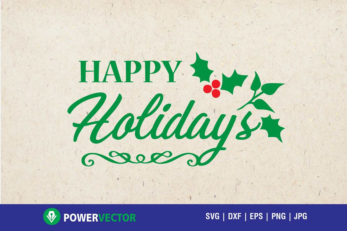 Download Happy Holidays Svg, Christmas Greetings Svg for Cricut ...