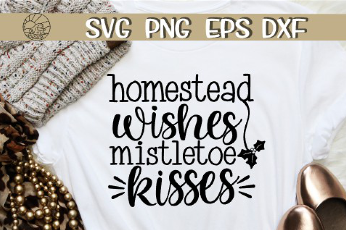 Homestead Wishes Mistletoe Kisses - SVG PNG EPS DXF example image 1