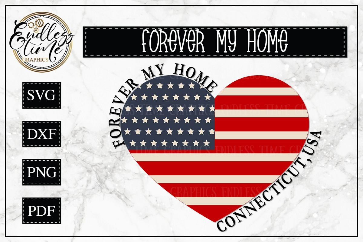 Forever My Home Connecticut - A Patriotic SVG Cut File example image 1
