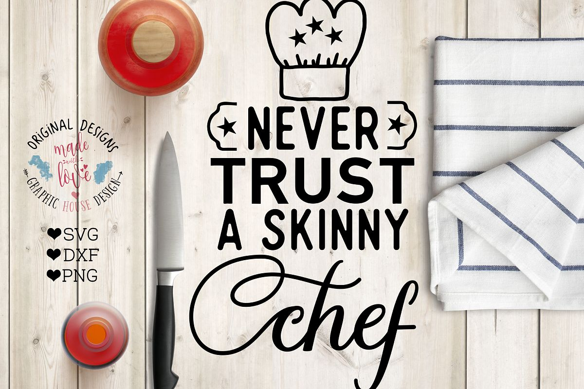 Never Trust A Skinny Chef Cutting File (SVG, DXF, PNG) example image 1