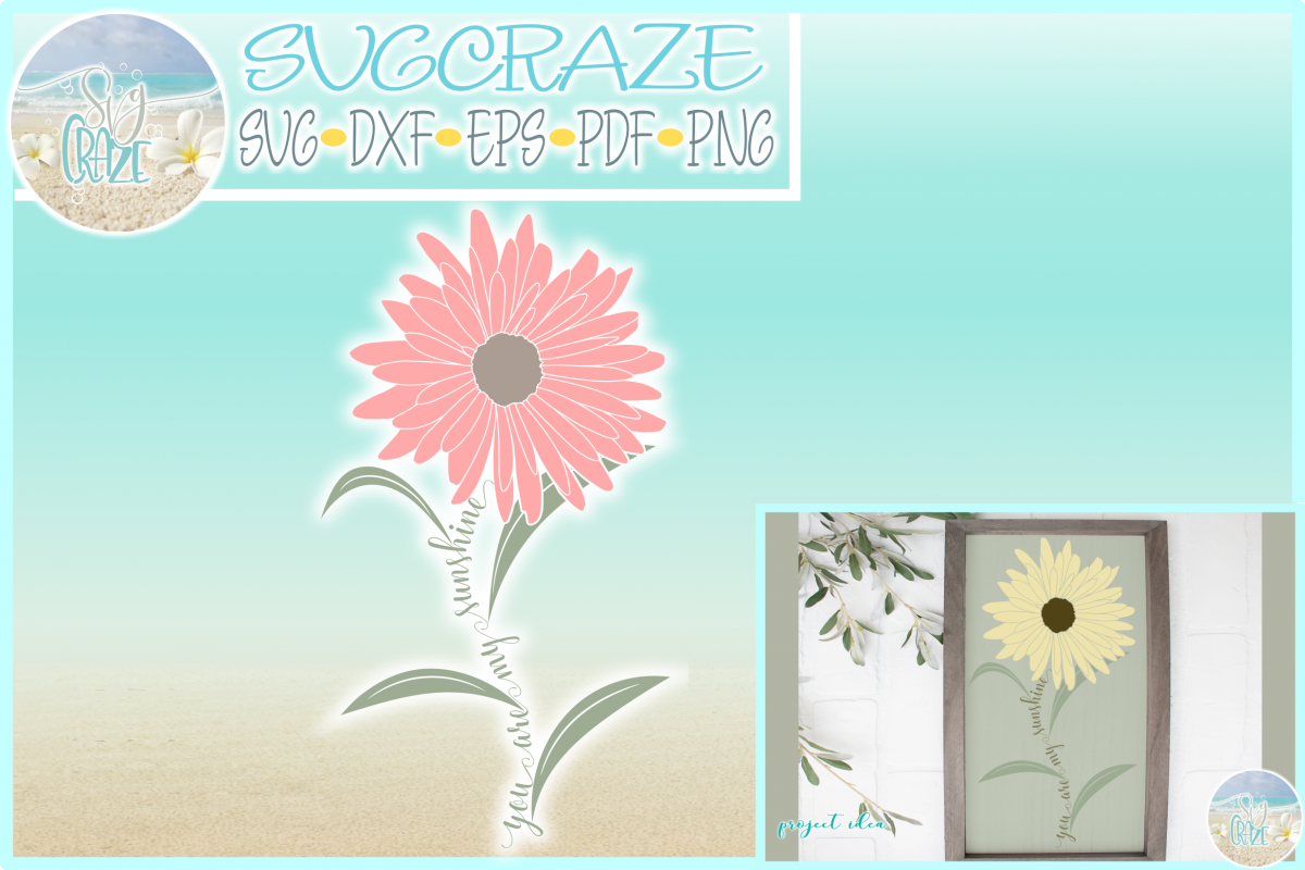 You Are My Sunshine Daisy SVG Dxf Eps Png Pdf Files
