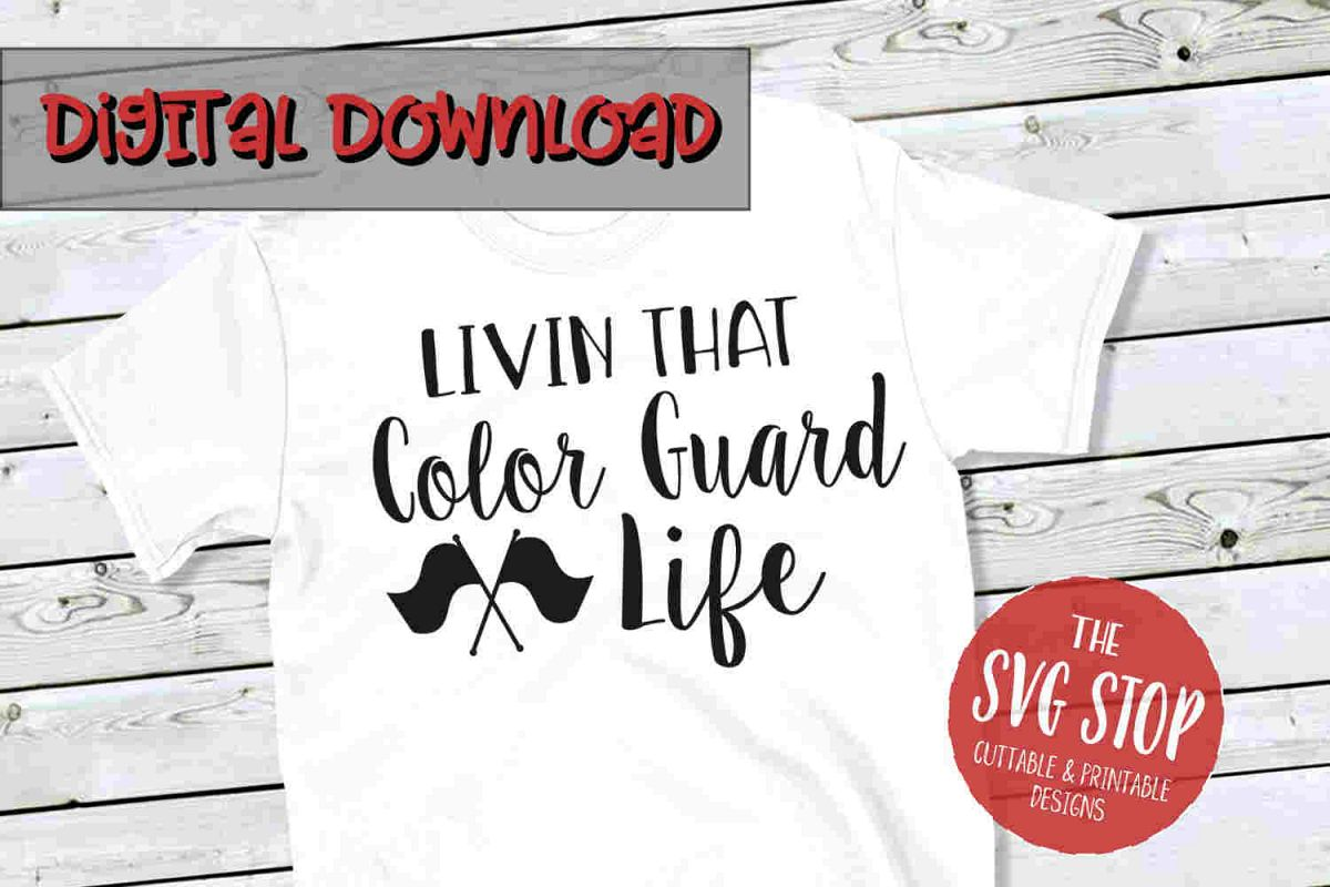 Color Guard Life -SVG, PNG, DXF example image 1